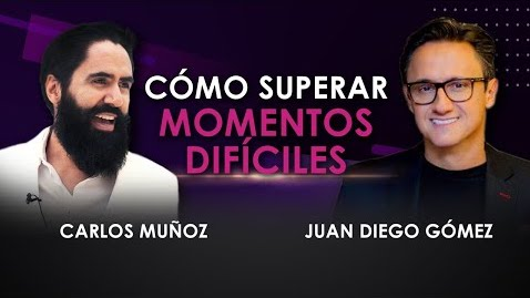 Cómo superar momentos difíciles / Juan Diego Gómez